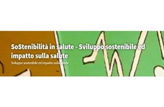 SoStenibilità in salute - Sviluppo sostenibile ed impatto sulla salute